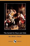 The Aeneid for Boys and Girls (Dodo Press) - Alfred J. Church