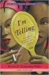I'm Telling: A Novel - Karen E. Quinones Miller