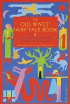 The Old Wives' Fairy Tale Book (Fairy Tale & Folklore Library) - Angela Carter