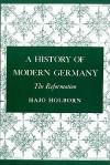 A History Of Modern Germany - Hajo Holborn