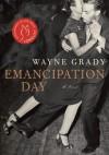 Emancipation Day - Wayne Grady