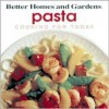 Pasta: Cooking for Today - Better Homes and Gardens