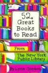 52 Great Books to Read - Lynn Gordon, Susan Synarski, The New York Public Library