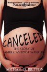 Canceled: The Story of America's Least Wanted - Michael D. Britton