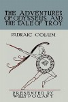 The Children's Homer: The Adventures of Odysseus and the Tale of Troy - Padraic Colum, Willy Pogány