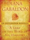 A Leaf on the Wind of All Hallows: An Outlander Novella - Diana Gabaldon