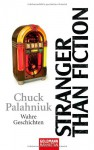 Stranger Than Fiction - Chuck Palahniuk, Werner Schmitz