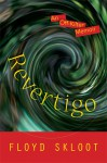 Revertigo: An Off-Kilter Memoir - Floyd Skloot