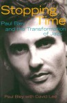Stopping Time: Paul Bley and the Transformation of Jazz - Paul Bley, David Lee