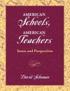 American Schools, American Teachers: Issues and Perspectives - David Schuman