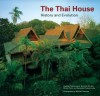 Thai House: History And Evolution - Ruethai Chaichongrak, Michael Freeman, Ruethai Chongchairuk