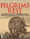Pilgrims Rest: An Historical Novel Of A Pioneering Family's Struggle In 1870s South Africa - Michael Nicholson