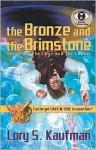 The Bronze and the Brimstone - Lory S. Kaufman