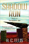 Shadow Run: Book I of the Ancients' War - A.C. Ellis