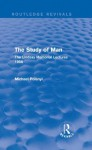 The Study of Man (Routledge Revivals): The Lindsay Memorial Lectures 1958 - Michael Polanyi
