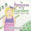 The Princess and the Garden - Esther A Johnson, Carolyn Taylor