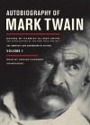 Autobiography of Mark Twain: The Complete and Authoritative Edition, Volume 1, Part 1 - Mark Twain, Harriet E. Smith, Grover Gardner