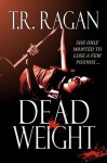 Dead Weight - T.R. Ragan