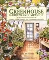 Greenhouse Gardener's Companion, Revised: Growing Food & Flowers in Your Greenhouse or Sunspace - Shane Smith, Marjorie C. Leggitt, Marjorie Leggitt