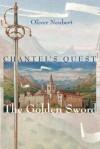 Chantel's Quest: The Golden Sword - Oliver Neubert