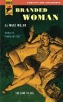 Branded Woman - Wade Miller