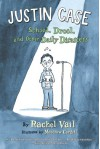Justin Case: School, Drool, and Other Daily Disasters - Rachel Vail, Matthew Cordell