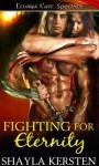 Fighting for Eternity (Eternity,#4) - Shayla Kersten