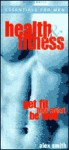 Essentials for Men: Health & Fitness: Get Fit * Feel Great * Be Well - Alex Smith, Mitchell Beazley