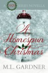 A Homespun Christmas - M.L. Gardner