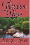 Flirtation River - Bethany Campbell