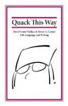Quack This Way - Bryan A. Garner, David Foster Wallace