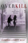 Overkill: An Emma Streat Mystery (Emma Streat Mysteries) - Eugenia Lovett West