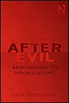 After Evil: Responding to Wrongdoing - Geoffrey Scarre