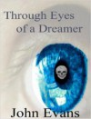 Through Eyes of a Dreamer - John Evans