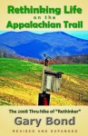 Rethinking Life on the Appalachian Trail: The 2008 Thru-Hike of Rethinker - Peter Robinson, James Langton