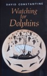 Watching for Dolphins - David Constantine
