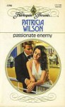 Passionate Enemy - Patricia Wilson