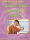 What Does It Mean To Have Attention Deficit Hyperactivity Disorder (ADHD)? - Louise Spilsbury