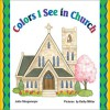 Colors I See In Church - Julie Stiegemeyer