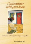 Conversations With Your Home: Guidance and inspiration beyond Feng Shui - Carole J. Hyder