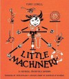 Little Machinery: A Critical Facsimile Edition - Mary Liddell, John R. Stilgoe, Nathalie Op De Beeck
