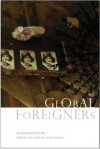 Global Foreigners: An Anthology of Plays - Saviana Stanescu, Carol Martin