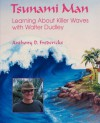 Tsunami Man: Learning About Killer Waves With Walter Dudley - Anthony D. Fredericks