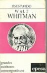 Walt Whitman (el hombre y la obra) (Grandes escritores contemporaneos) - Jesús Pardo