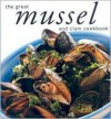 The Great Mussel and Clam Cookbook (Great Seafood Series) - Whitecap Books
