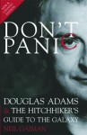 Don't Panic: Douglas Adams & The Hitchhiker's Guide to the Galaxy - Neil Gaiman