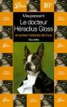 Le Docteur Héraclius Gloss et autres histoires de fous - Guy de Maupassant