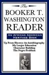 The Booker T. Washington Reader (an African American Heritage Book) - Booker T. Washington