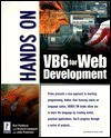 Hands on VB 6 for Web Development [With *] - Rob Paddock, Richard Campbell, John V. Petersen