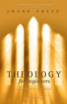 Theology for Beginners - Frank J. Sheed, Karl Keating